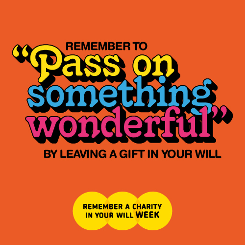 Remember a Charity in your Will Week – 9th to 15th September 2019