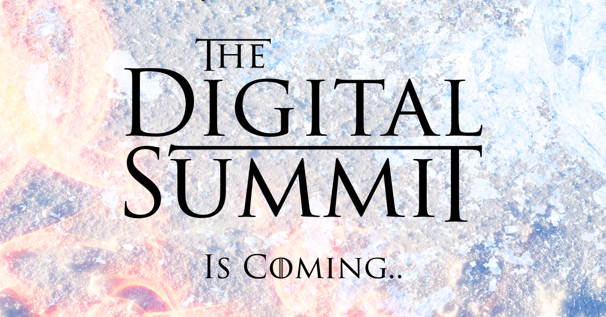 They don't know how to ride a dragon, but they do know how to hold a Digital Summit